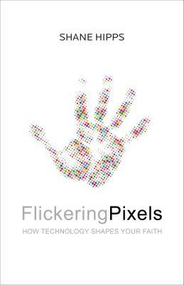 shane-hipps-flickering-pixels