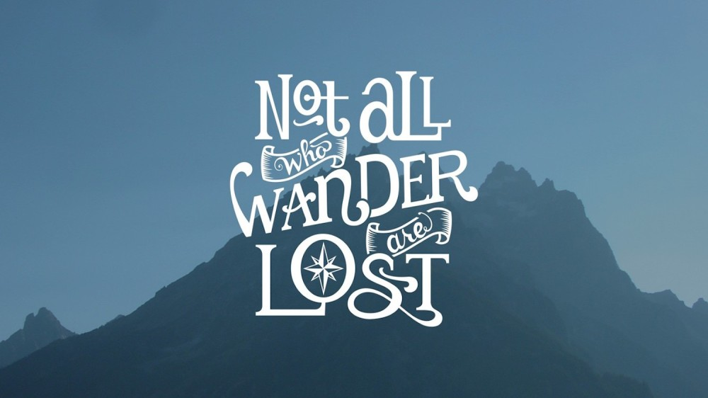 not-all-who-wander-are-lost-tolkien